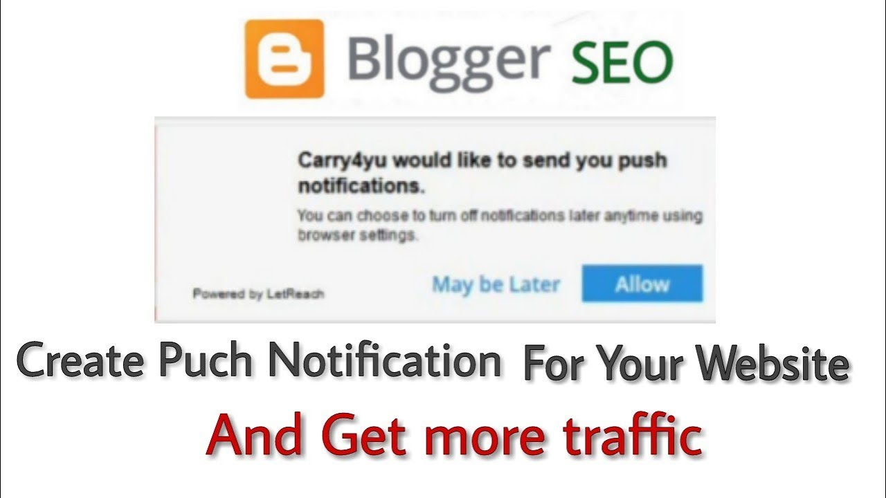Create Push Notification For Your Website and Increase your Traffic - Blogger SEO