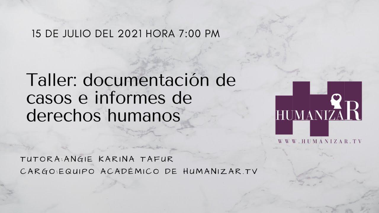 Taller: Documentación de casos e informes de derechos humanos