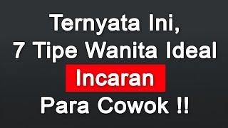 Download lagu 7 TIPE WANITA IDEAL INCARAN PARA COWOK