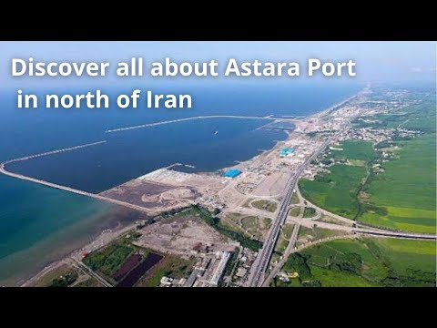 Episode 1: Discover all about Astara Port in north of Iran