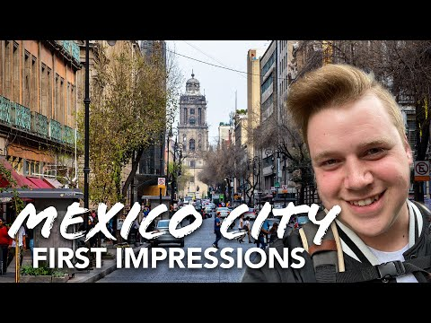 Mexico City first impressions (Wow, this place is intense!)