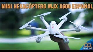 MJX X600 Mini Hexacóptero o Dron Review Español