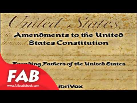 Amendments to the United States Constitution version 2 Full Audiobook by FOUNDING FATHERS