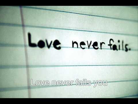 Love Never Fails Brandon Heath Youtube