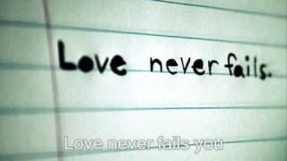 Love Never Fails - Brandon Heath YouTube Videos