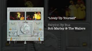 """Lively Up Yourself"" - Bob Marley & The Wailers 