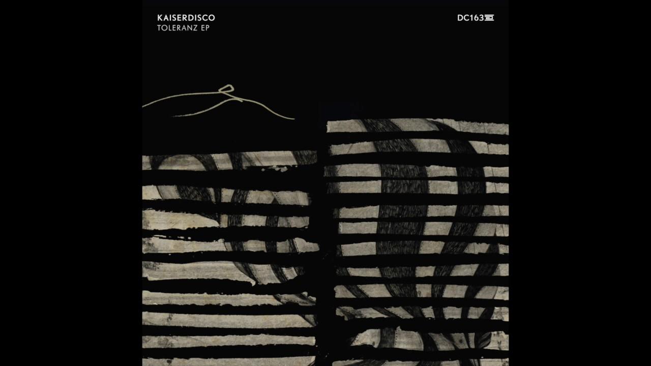 Download Kaiserdisco - Toleranz - Drumcode - DC164