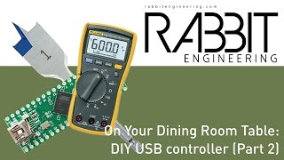 Building a DIY USB Controller - Part 2 (On Your Dining Room Table)