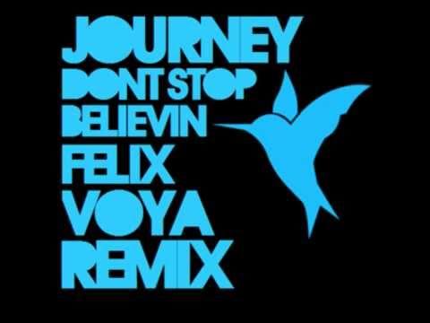 Journey - Don't Stop Believin' (Felix Voya Extended Mix)