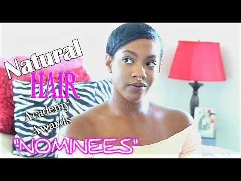 Natural Hair Academy Awards : Pick your NOMINEES!!!