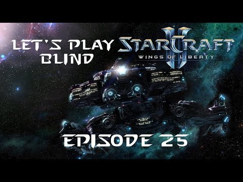 Let's Play StarCraft 2 Wings of Liberty Blind - Episode 25 - Hybrid Theory