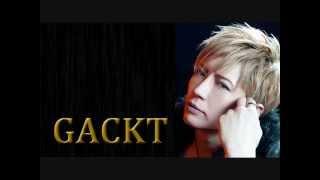 Gackt:「『イイ男とはなんぞや?』 ま、これはね・・・いくつかの条件...