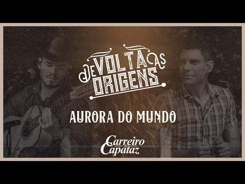 Carreiro e Capataz - Aurora do Mundo from YouTube · Duration:  2 minutes 45 seconds