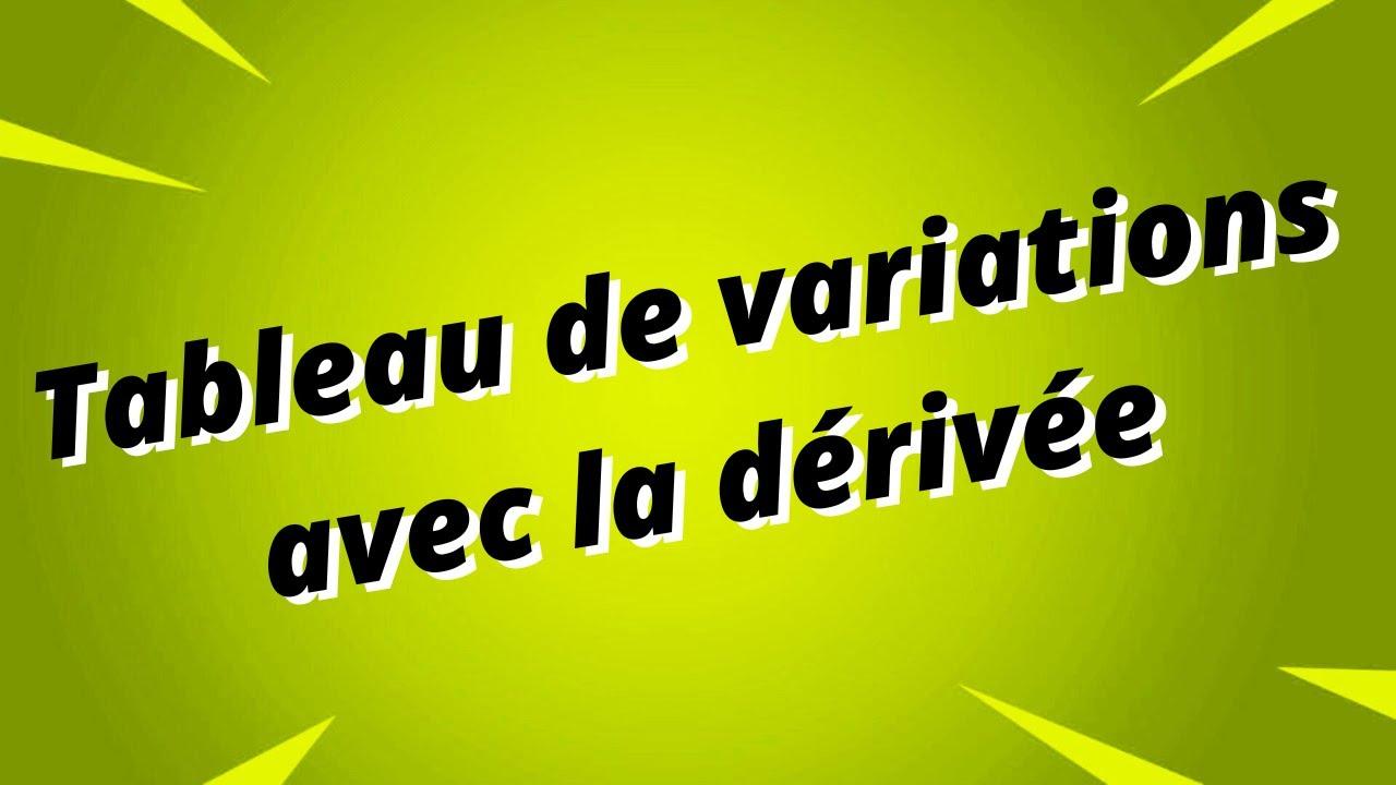Tableau de variations d'une fonction avec la dérivée - Partie 4 - YouTube