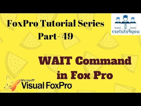 Fox Pro Tutorial Series-49.  WAIT Command in Fox Pro