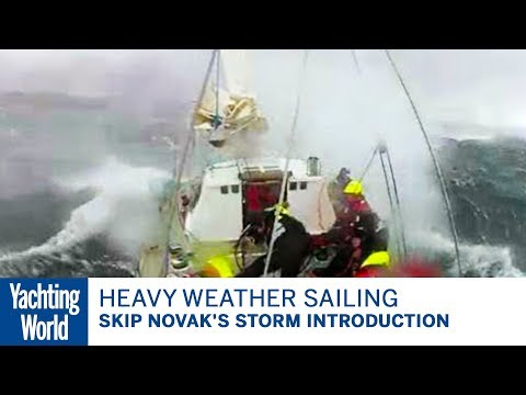 Heavy weather sailing round Cape Horn Skip Novak's Storm Introduction | Yachting World