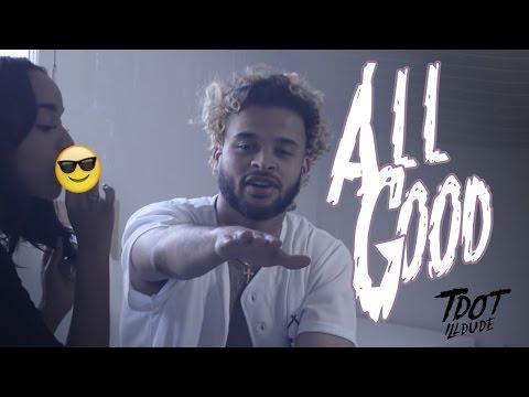 Tdot illdude - All Good