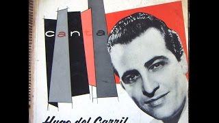 Hugo del Carril N°4 en el recuerdo-Producciones Vicari.(Juan Franco Lazzarini)