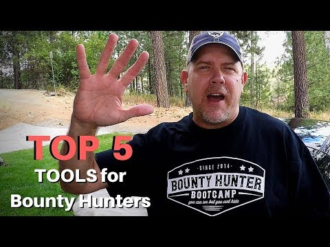 Top 5 Must Have Tools For Bounty Hunters