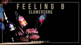 Feeling B - Slamersong