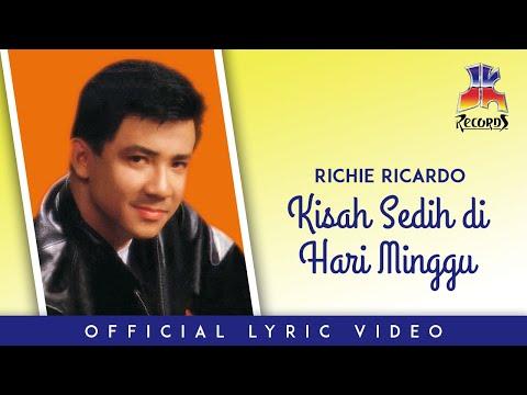 Richie Ricardo - Kisah Sedih di Hari Minggu (Official Lyric Video)