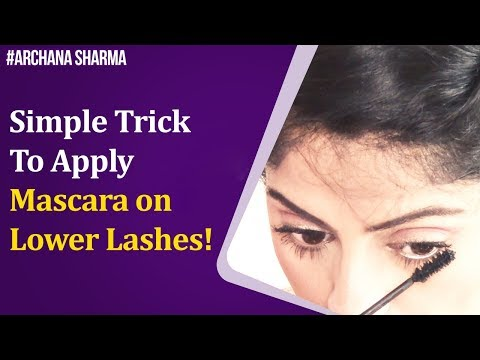 How to Apply Mascara on Lower Lashes Without Smudging | Best Makeup Tutorials | Archana Sharma