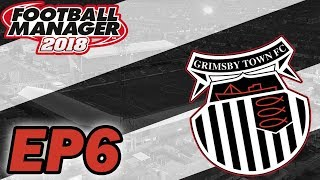 Football Manager 2018: Grimsby Town EP6 - Last Game To Turn It Around vs Barnet FC