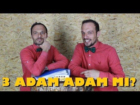3 ADAM Gerçekten Adam MI?
