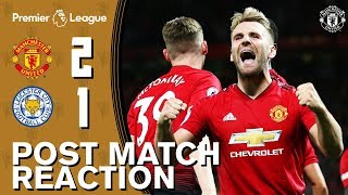 Shaw, Pogba and Pereira react to Leicester win | Manchester United 2-1 Leicester City | Reaction