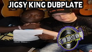 Get Your Jigsy King Dubplate from DJ Hot Fever