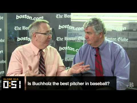 Globe 10.0: Is Buchholz the best pitcher in baseball?