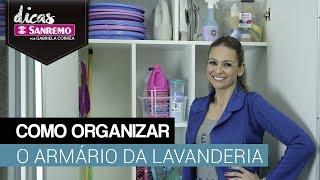 Como organizar ARMÁRIO DA LAVANDERIA - DIY   DICAS SANREMO
