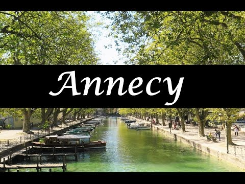 Take A Look Around : ANNECY (Travel Vlog)