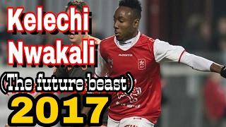 Kelechi Nwakali Skills & goals 2017