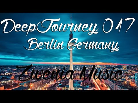 ♫ Deep House Video Mix 2015 #017 | Berlin, Germany Timelapse HD