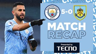 MAHREZ'S FIRST CITY HAT-TRICK | MATCH RECAP | CITY 5-0 BURNLEY
