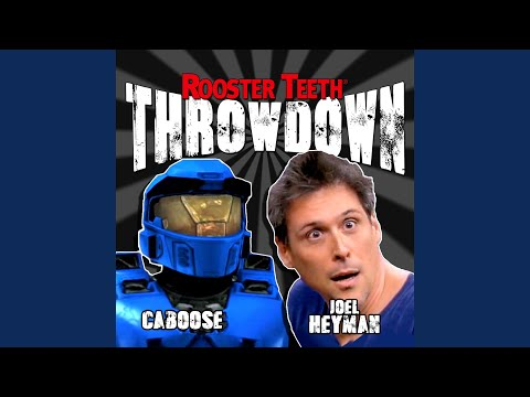 Throwdown: Joel vs Caboose