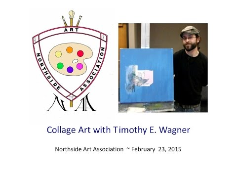 Collage Art with Timothy E. Wagner