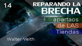 14/15 Apartaos de las Tiendas - Reparando la Brecha | Walter Veith