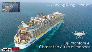 🛳🚁Phantom 4 first Lonng Rannnnge Cruise chase Allure of the seas