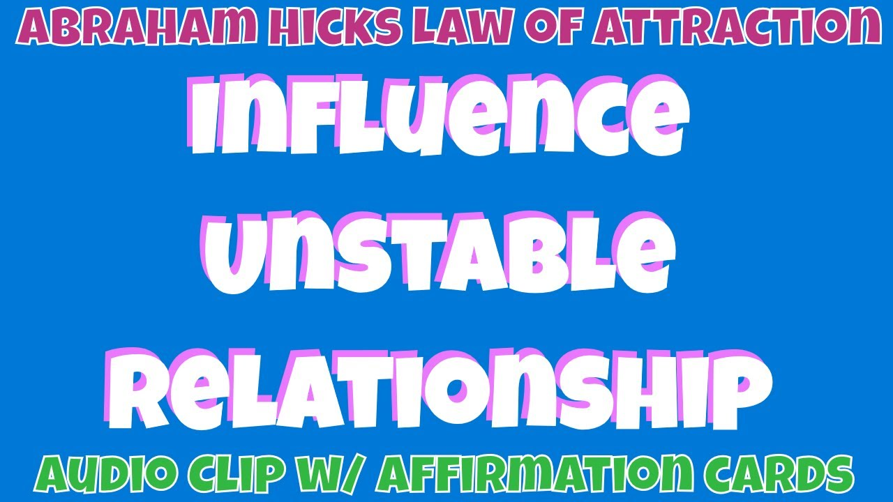 ❤️ Influence an unstable relationship by being stable 💜 Abraham-Hicks  (LOA) Law of Attraction
