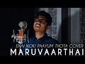 Maruvaarthai | Darbuka Siva, Sid Sriram | Cover | Enai Noki Paayum Thota | Vignesh Nayagam