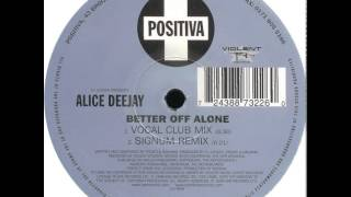 DJ Jurgen Presents Alice Deejay - Better Off Alone (Vocal Club Mix)
