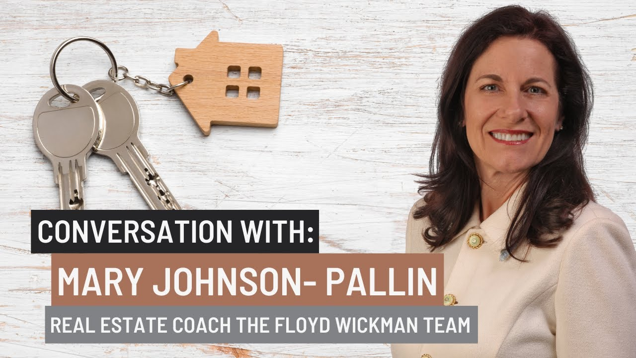 Real Estate Agent Tips 2021 by Mary Pallin Real Estate Coach Floyd Wickman