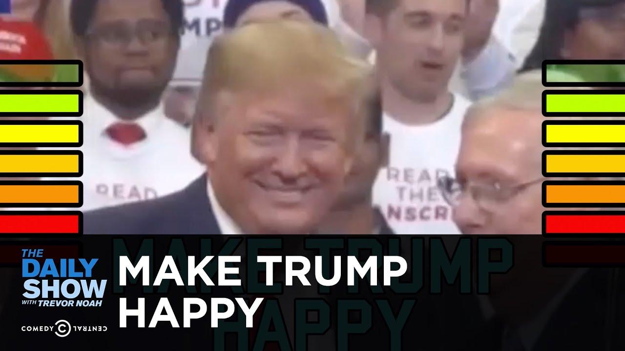 Make Trump Happy | The Daily Show