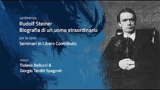 CONFERENZA: Rudolf Steiner, biografia di un uomo Straordinario - T. Bellucci & G. T. Spagnoli