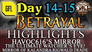 Path of Exile 3.5: BETRAYAL DAY # 14-15 Highlights havoc616 MIRROR, ULTIMATE EYE and more...