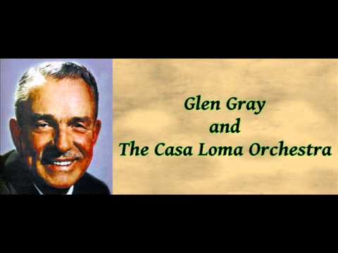 Memories of You - Glen Gray and The Casa Loma Orchestra