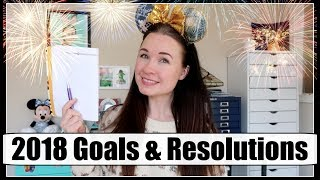 My 2018 GOALS & New Year's Resolutions!