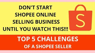 TOP 5 CHALLENGES OF A SHOPEE SELLER - Don't start an online selling business until you watch this! screenshot 5